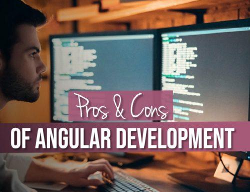 Pros & Cons of Angular Development