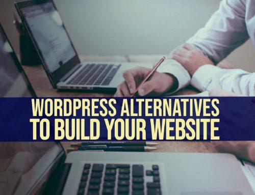 WordPress Alternatives To Build Your Website